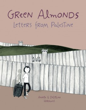 Green Almonds - Letters from Palestine (2018)