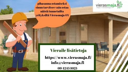 Saadaksesi esivalmistettu puinen pihasauna, vieraile Vierasmaja OY, Suomessa arvostetulla yrityksellä. Lisätietoja saat numerosta 09 4245 1025.