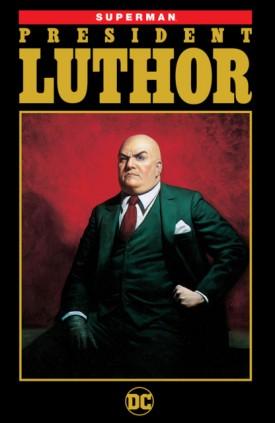 Superman - President Luthor (2018)