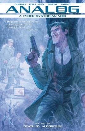 Analog - A Cyborg-Dystopian Noir v01 - Death By Algorithm (2018)