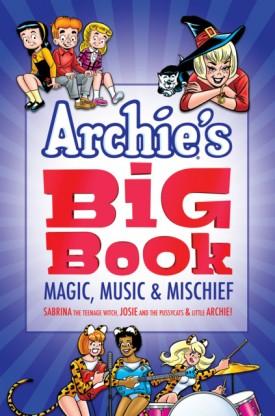Archie's Big Book v01 - Magic, Music & Mischief (2017)