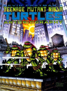 Kevin Eastman's Teenage Mutant Ninja Turtles Artobiography (2013)