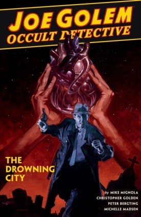 Joe Golem - Occult Detective v03 - The Drowning City (2019)