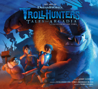 The Art of DreamWorks TrollHunters - Tales of Arcadia (2019)