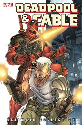 Deadpool & Cable Ultimate Collection Book 01 (2019)