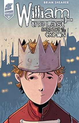 William the Last Vol.3 - Shadow of the Crown #1-5 (2019)