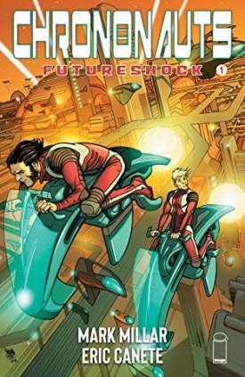 Chrononauts - Futureshock #1-4 (2019) Complete