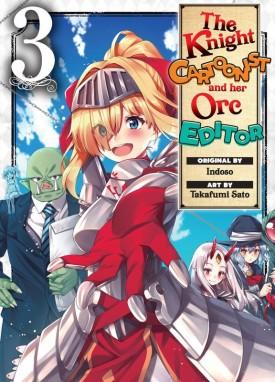 The Knight Cartoonist and Her Orc Editor v01-v03 (2019)