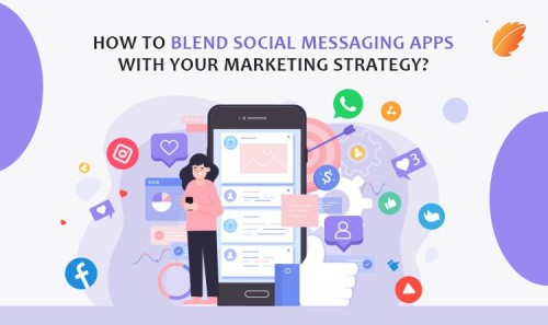 How-to-Blend-Social-Messaging-Apps-with-Your-Marketing-Strategy.jpg
