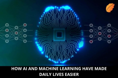 HOW-AI-AND-MACHINE-LEARNING-HAVE-MADE-DAILY-LIVES-EASIER.jpg