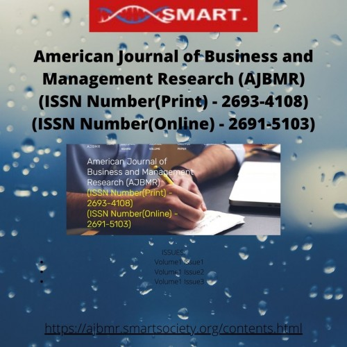 American-Journal-of-Business-and-Management-Research-AJBMR-ISSN-NumberPrint---2693-4108-ISSN-NumberOnline---2691-5103.jpg