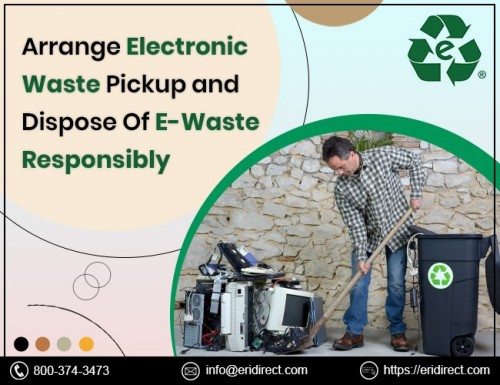 Arrange-Electronic-Waste-Pickup-and-Dispose-Of-E-Waste-Responsibly.jpg