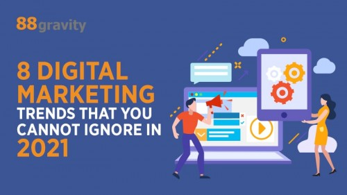 8-Digital-Marketing-Trends-That-You-Cannot-Ignore-in-2021.jpg